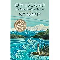 On Island: Life Among the Coast Dwellers