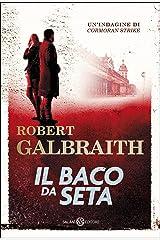 Il baco da seta: Le indagini di Cormoran Strike (Italian Edition) Kindle Edition