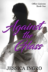 Against the Glass (Office Liaisons Book 1) Kindle Edition
