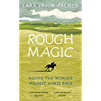 Rough Magic: Riding the world's wildest horse race (English Edition)