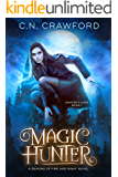 Magic Hunter: A Demons of Fire and Night Novel (The Vampire's Mage Series Book 1) (English Edition)