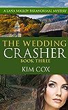 The Wedding Crasher - #3: A Lana Malloy Paranormal Mystery (Lana Malloy Paranormal Mystery Series)