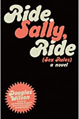 Ride, Sally, Ride (Or Sex Rules) : A Novel Kindle Edition