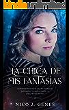 La Chica de Mis Fantasías (El Ensueño nº 2) (Spanish Edition)