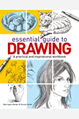 Essential Guide to Drawing: A practical and inspirational workbook Kindle Edition