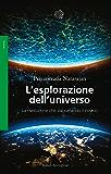 L'esplorazione dell'universo: La rivoluzione che sta svelando il cosmo