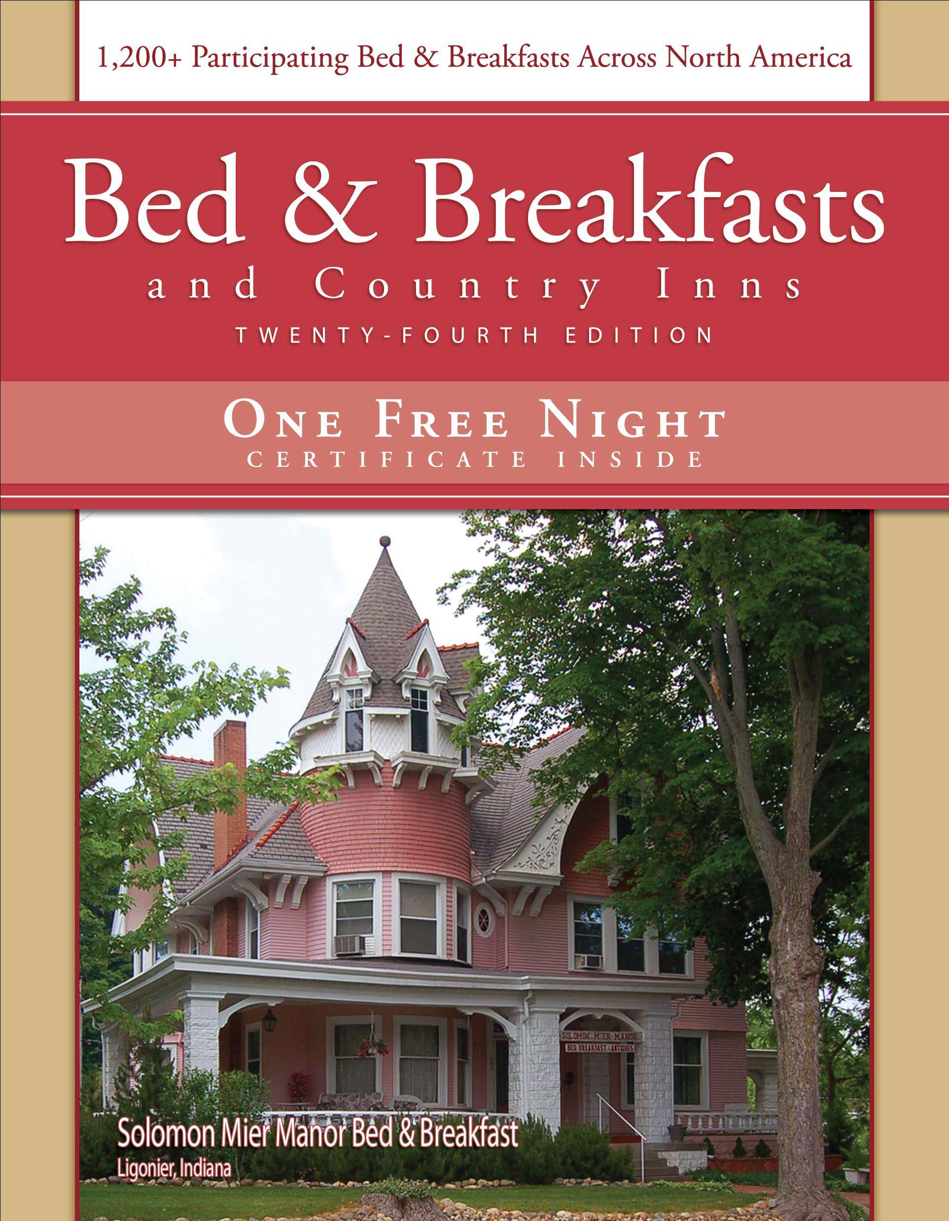 Bed U0026 Breakfast And Country Inns, 24 Edition (American Historic Inns: Bed  And Breakfasts And Country Inns): Deborah Edwards Sakach: 9781888050097: ...