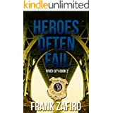 Heroes Often Fail (River City Crime Novel Book 2)