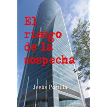 El riesgo de la sospecha (Spanish Edition) Jul 12, 2016