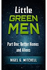 Little Green Men: #1: Better Homes and Aliens Kindle Edition