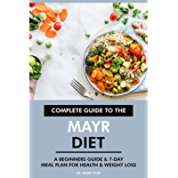 Complete Guide to the Mayr Diet: A Beginners Guide & 7-Day Meal Plan for Health & Weight Loss (English Edition)