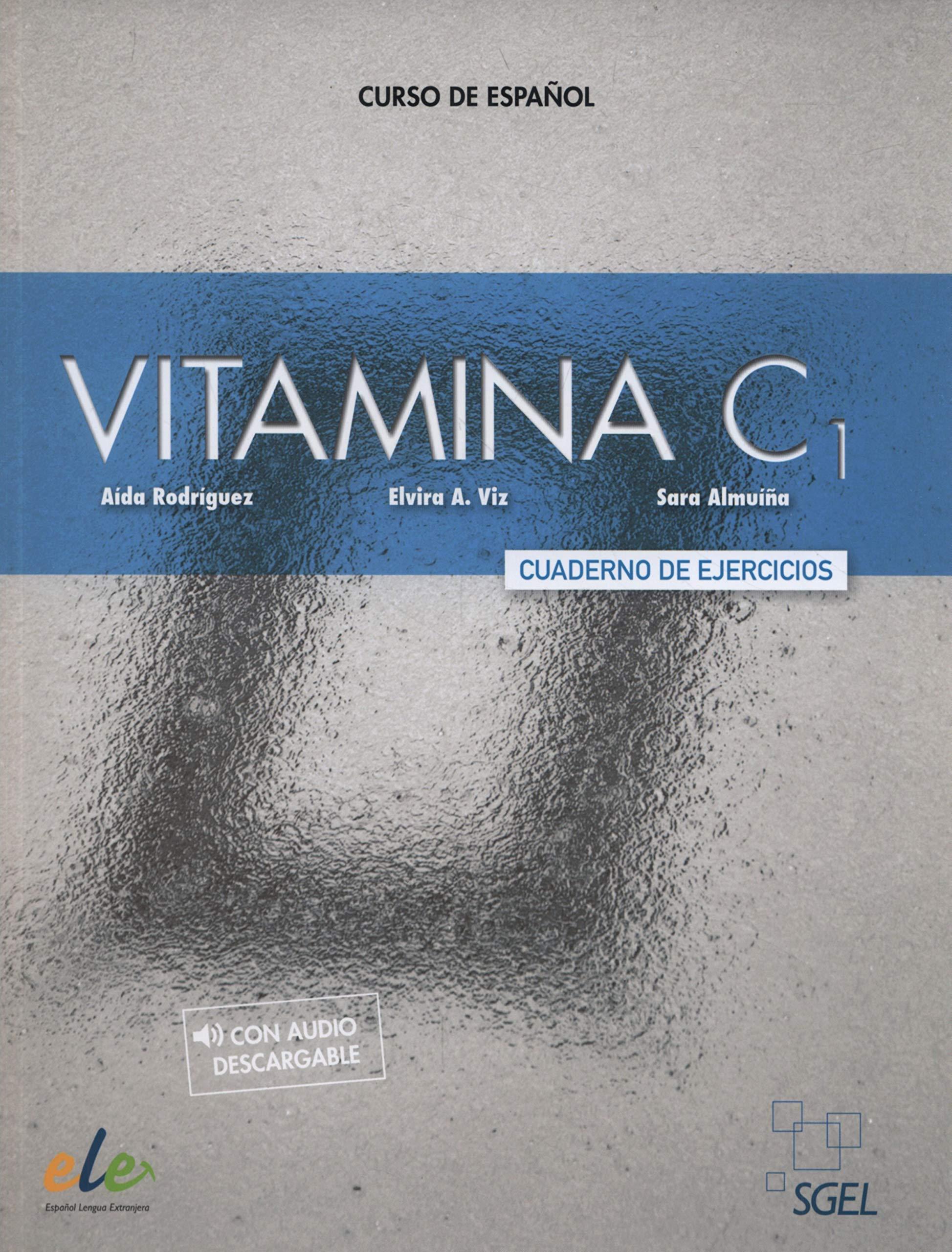 Vitamina C1. Cuaderno de ejercicios: Amazon.es: Aída Rodríguez Martínez, Elvira Almuíña Viz, Sara Almuíña Viz: Libros