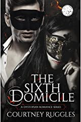 The Sixth Domicile (The Domicile Series Book 1) Kindle Edition