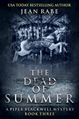 The Dead of Summer: A Piper Blackwell Mystery Kindle Edition