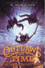 Outlaws of Time #3: The Last of the Lost Boys Kindle Edition