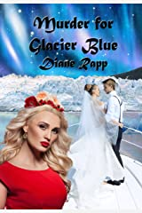 Murder for Glacier Blue (High Seas Mystery Series Book 3) Kindle Edition