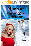 Murder for Glacier Blue (High Seas Mystery Series Book 3)