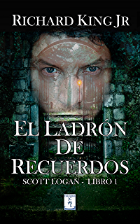 El Ladrón De Recuerdos: Scott Logan Libro 1 (Spanish Edition)