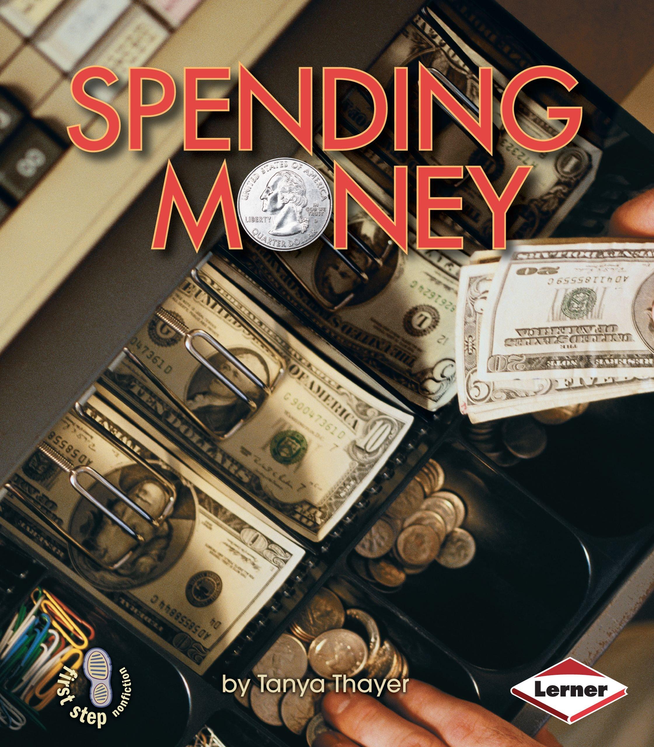 Read Online Spending Money (First Step Nonfiction) PDF