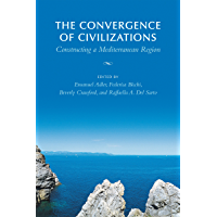 The Convergence of Civilizations: Constructing a Mediterranean Region (German and European Studies)