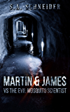 Martin & James vs. The Evil Mosquito Scientist: a Martin & James cozy action spy thriller short story (Martin & James Case Files Book 2)