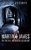 Martin & James vs. The Evil Mosquito Scientist: a Martin & James cozy action spy thriller short story (Martin & James Case Files Book 2)