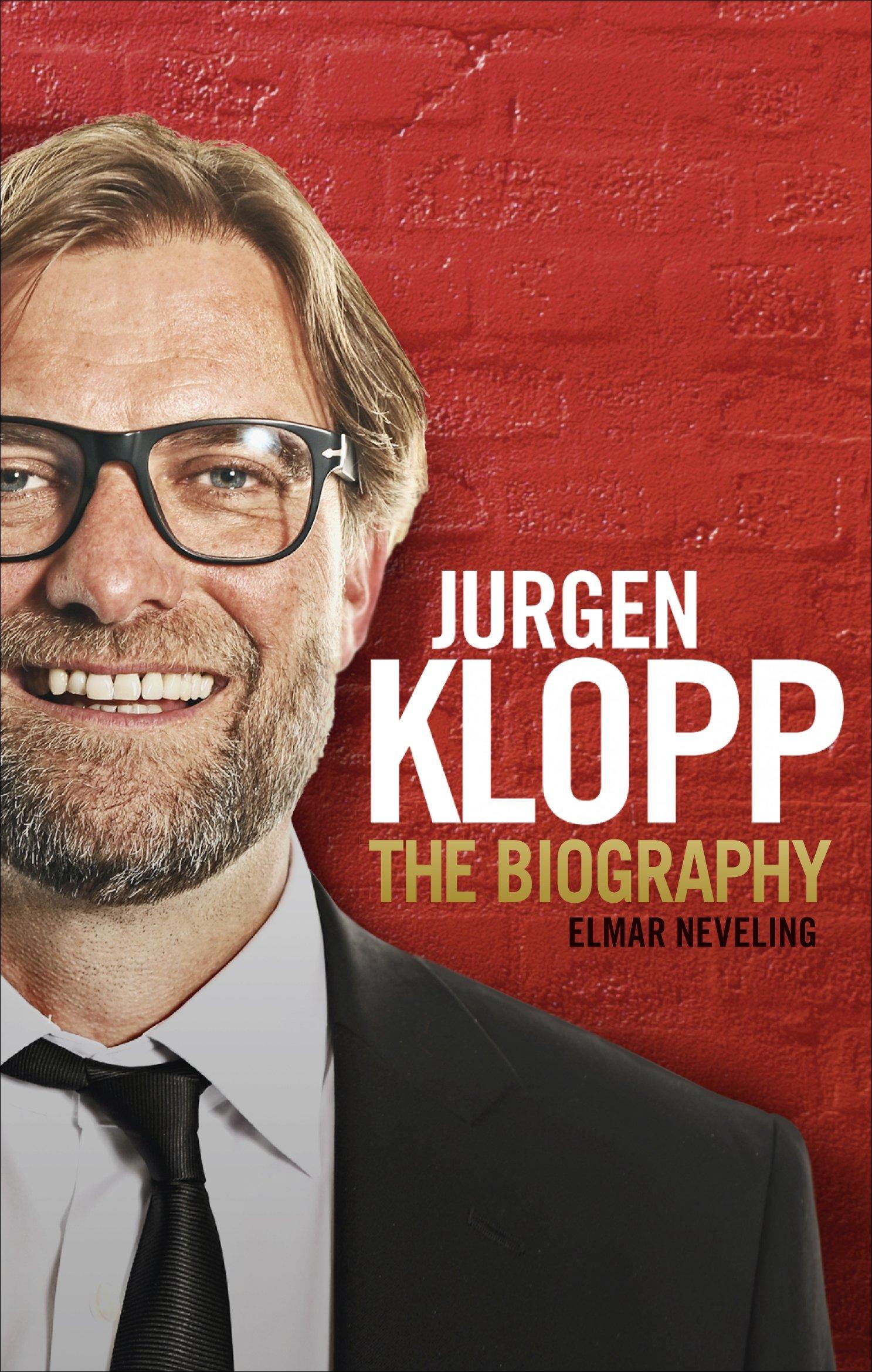 Jurgen Klopp The Biography Neveling Elmar 9781785033636 Amazon Com Books