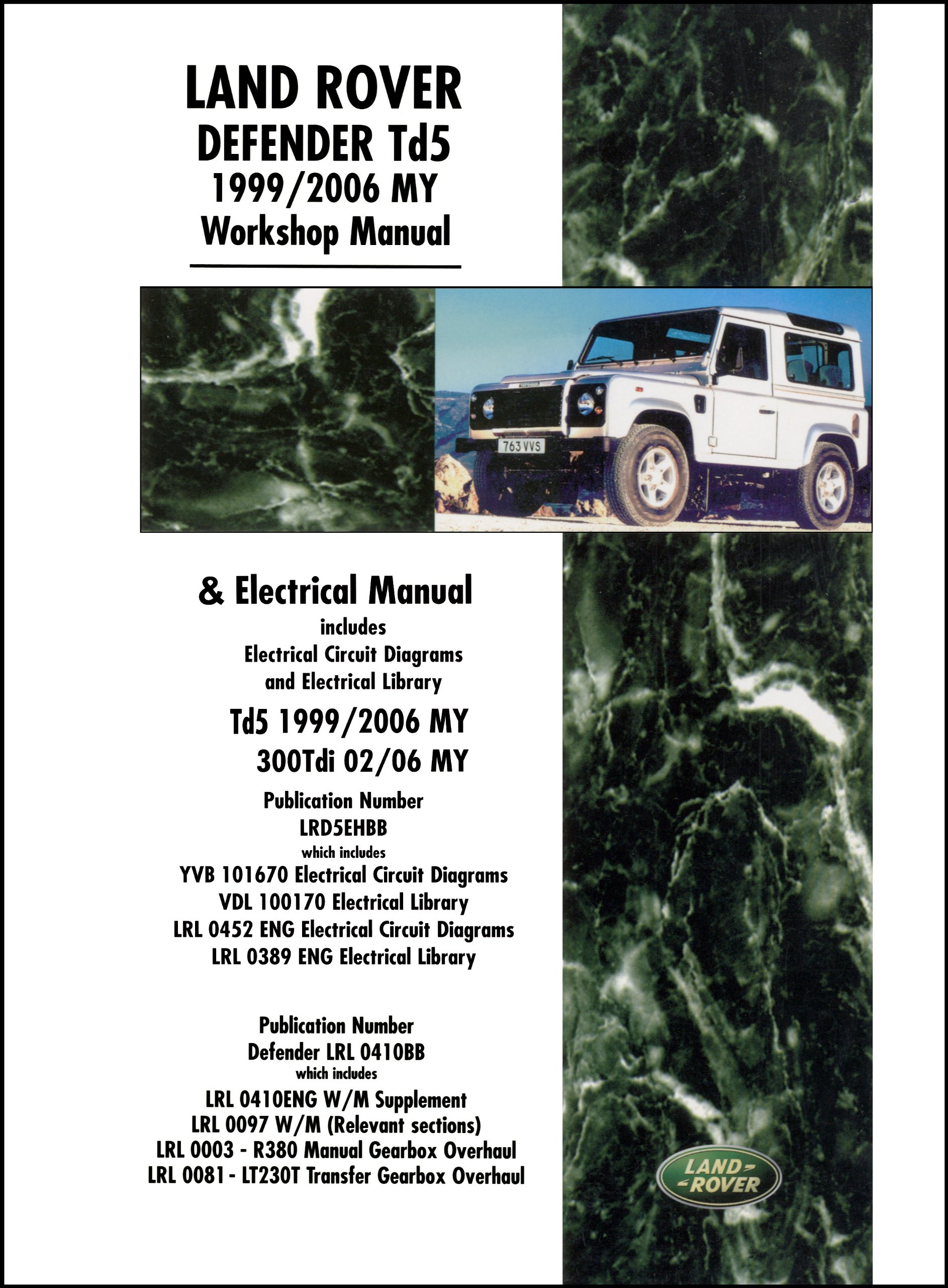 Land Rover Defender Td5 Workshop & Electrical Manual 1999-2006 (Official Land  Rover Manual) (Motor Books): Amazon.co.uk: Land Rover Ltd: 9781855207158:  ...