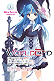 WorldEnd: What Do You Do at the End of the World? Are You Busy? Will You Save Us?, Vol. 1 (English Edition)