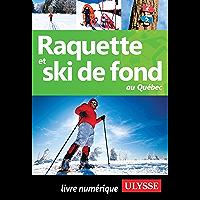 Raquette et ski de fond au Québec (French Edition)