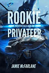 Rookie Privateer (Privateer Tales Book 1) Kindle Edition