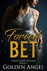 Forced Bet (Poker Loser Book 1) Kindle Edition