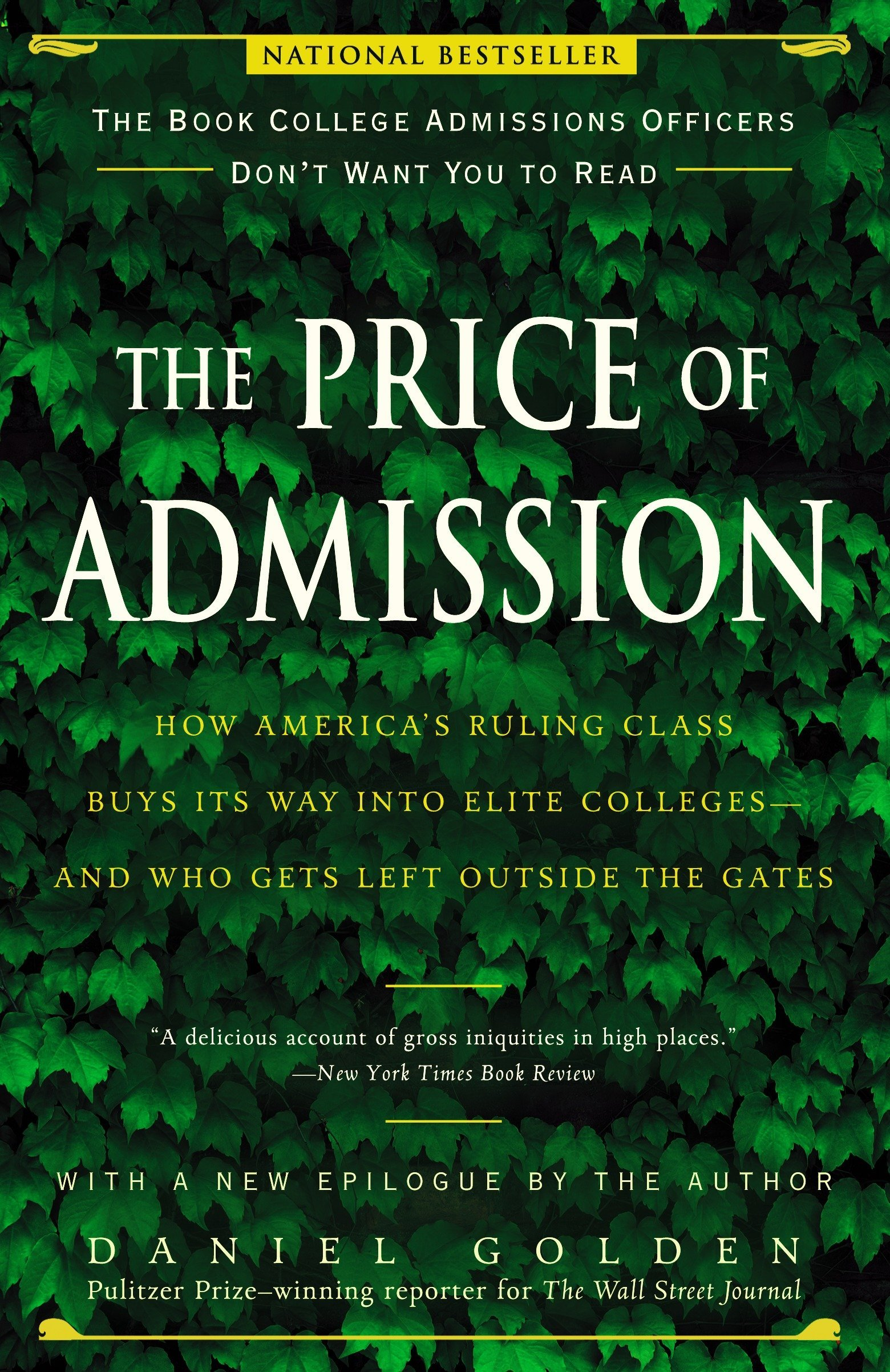 The Price of Admission: How America's Ruling Class Buys Its Way into Elite  Colleges--and Who Gets Left Outside the Gates: Daniel Golden:  9781400097975: ...