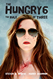 The Hungry 6: The Rule of Three (The Sheriff Penny Miller Series)