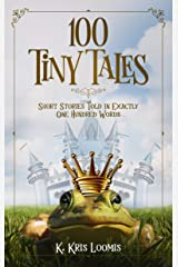 100 Tiny Tales: Short Stories Told in Exactly One Hundred Words Kindle Edition
