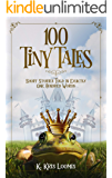 100 Tiny Tales: Short Stories Told in Exactly One Hundred Words