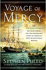 Voyage of Mercy: The USS Jamestown, the Irish Famine, and the Remarkable Story of America's First Humanitarian Mission Hardcover