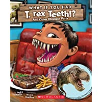 What If You Had T. Rex Teeth?: And