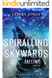 Spiralling Skywards: Book One Falling (Contradictions Series 1)