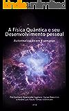A Física Quntica e seu Desenvolvimento Pessoal: Autorrealização em 4 semanas