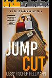 Jump Cut: An Ellie Foreman Mystery (The Ellie Foreman Mysteries Book 5)