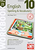 11+ Spelling and Vocabulary Workbook 10: Advanced Level