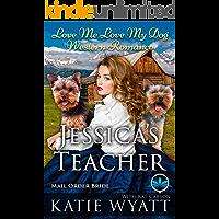 Jessica's Teacher (Love Me Love My Dog Western Romance Book 1)