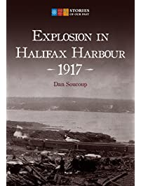 Amazon canada americas books pre confederation first explosion in halifax harbour 1917 fandeluxe Gallery