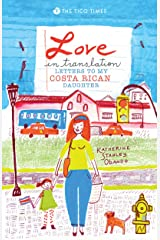 Love in Translation: Letters to My Costa Rican Daughter Kindle Edition