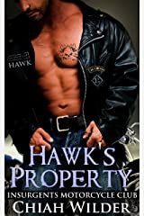 Hawk's Property: Insurgents Motorcycle Club (Insurgents MC Romance Book 1) Kindle Edition