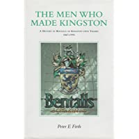 The Men Who Made Kingston: A History of Bentalls of Kingston Upon Thames, 1867-1995
