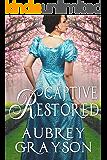Captive Restored (Redeemed, Restored, Reclaimed Book 2)