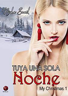 Tuya una sola noche (My Christmas nº 1) (Spanish Edition)
