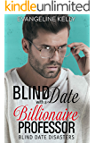 Blind Date with a Billionaire Professor (Blind Date Disasters)